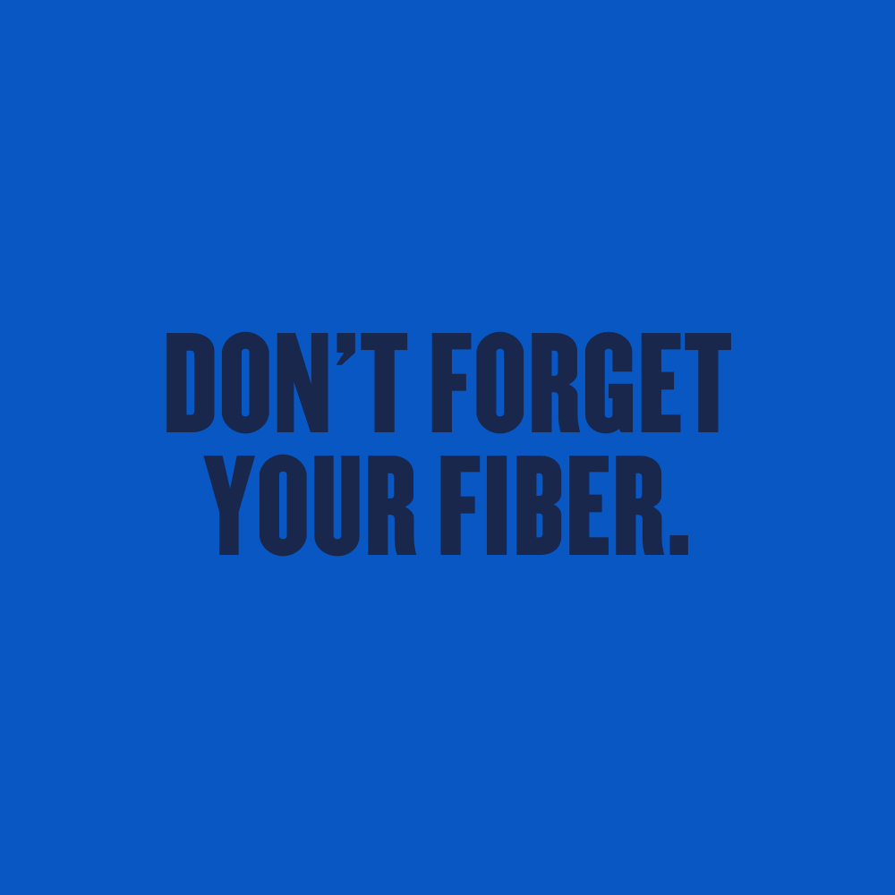 Don't Forget Your Fiber