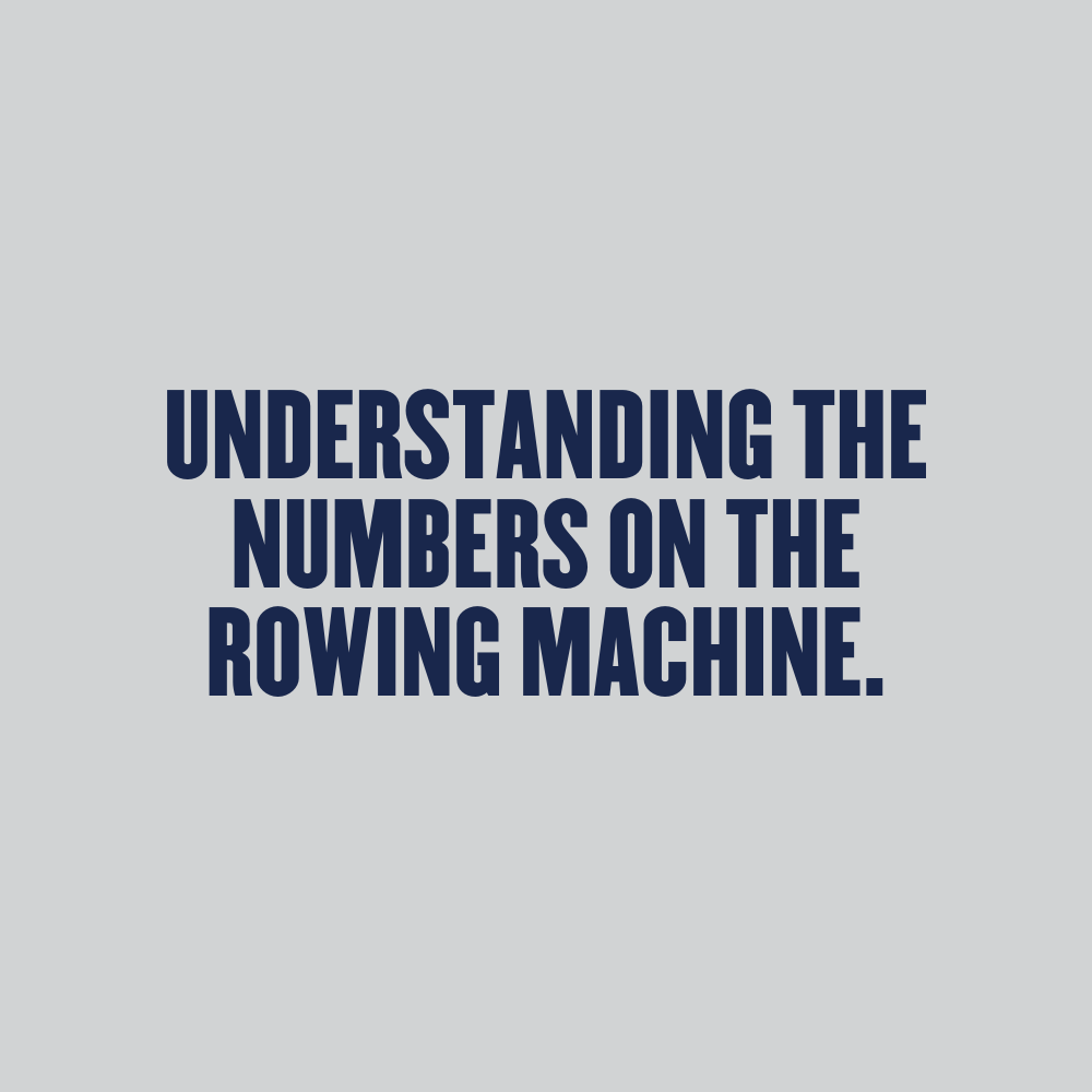 Understanding the Numbers on the Rowing Machine